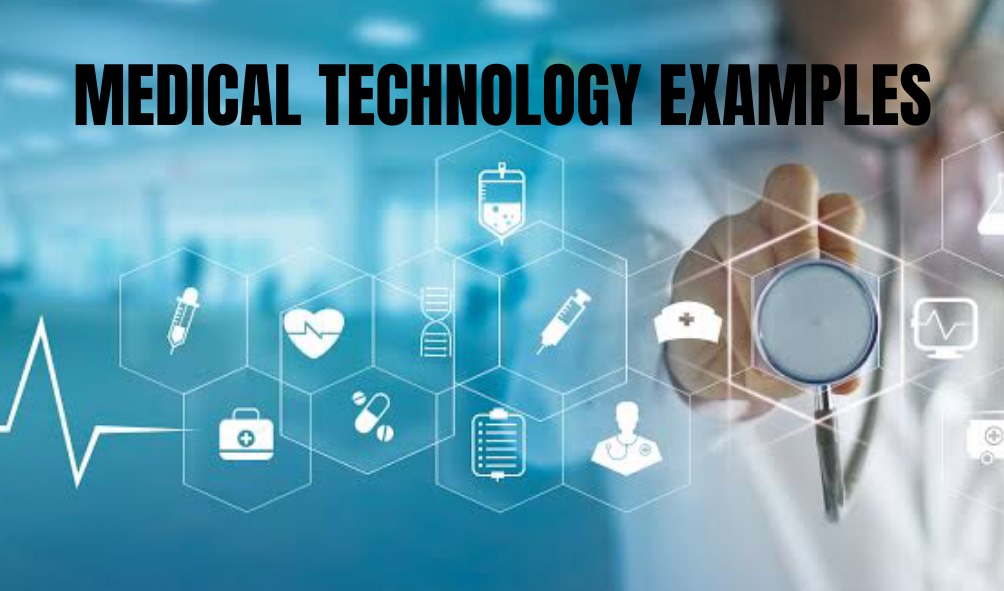 "alt=""Medical Technology Examples"""