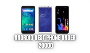 "alt=""Android Best Phone under 20000"""