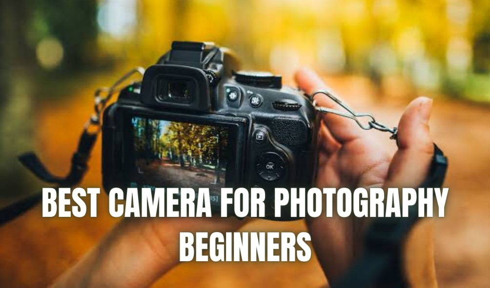 "alt=""Best Camera for Photography Beginners"""
